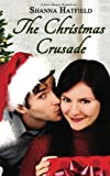 The Christmas Crusade: Sweet Holiday Romance