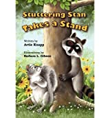 [(Stuttering Stan Takes a Stand)] [Author: Artie Knapp] published on (November, 2010)