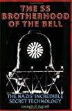 SS Brotherhood of the Bell: NASA's Nazis, JFK and MAJIC-12: The Nazi's Incredible Secret Technology