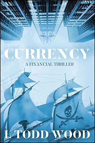 Currency: A Financial Thriller