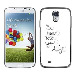 FECELL CITY // Duro Aluminio Pegatina PC Caso decorativo Funda Carcasa de Protección para Samsung Galaxy S4 I9500 // Life Be Handwritten Motivational Inspirational