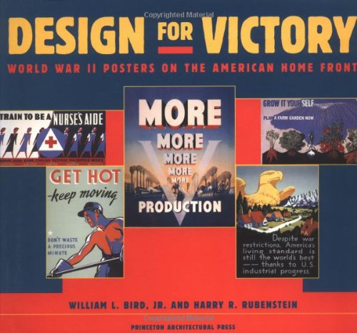 (Design for Victory: World War II Poster on the American Home Front)