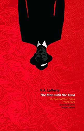 2: The Man with the Aura: The Collected Short Fiction, Volume Two