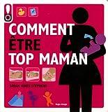 """Afficher """"Comment être top maman"""""""