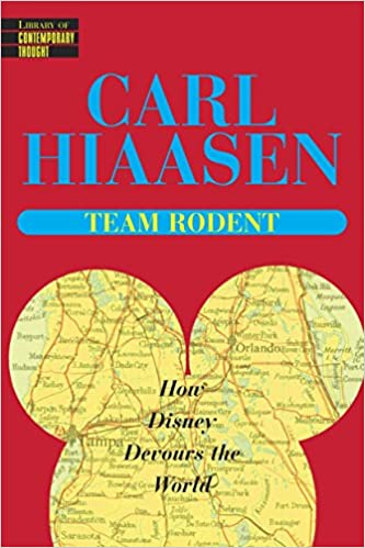 Amazon Fr Team Rodent How Disney Devours The World Carl