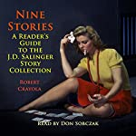 Nine Stories: A Reader's Guide to the J.D. Salinger Story Collection | Robert Crayola