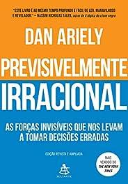 Previsivelmente irracional: As forças invisíveis que nos levam a tomar decisões erradas