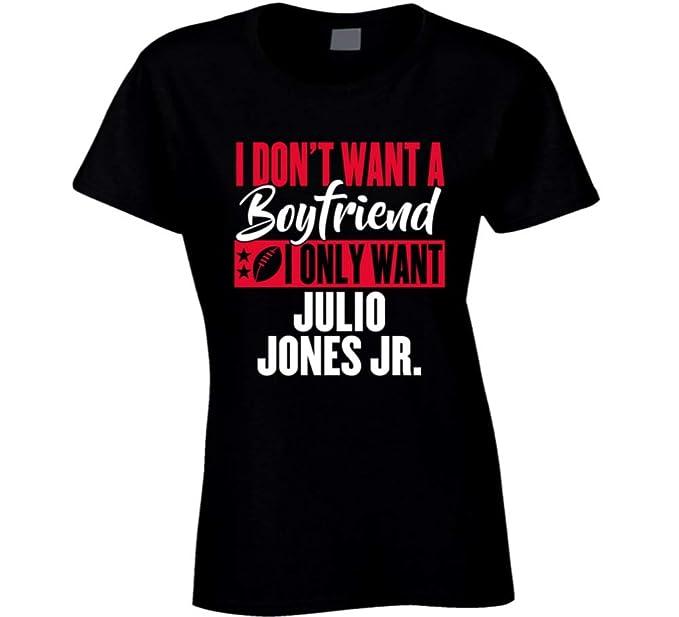 hot sale online 06263 3c481 I Dont Want A Boyfriend Julio Jones Jr. Atlanta Football ...