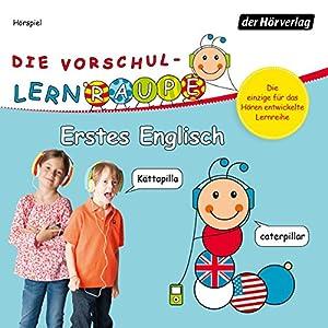 Erstes Englisch (Die Vorschul-Lernraupe) Hörspiel