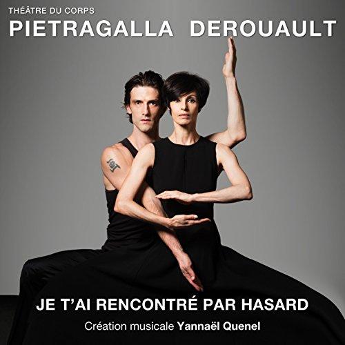 Go On   Je Tai Rencontr  Par Hasard   Musique Du Spectacle De Marie Claude Pietragalla Et Julien Derouault