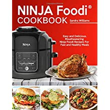 NINJA Foodi® Cookbook: Easy and Delicious, Mouthwatering Ninja Foodi® Recipes For Fast and Healthy Meals (Complete Cookbook for Beginners)