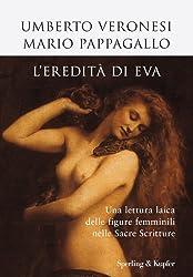 Leredità di Eva: Una lettura laica delle figure femminili nelle Sacre Scritture (