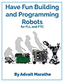 Have Fun Building and Programming Robots for FLL and FTC