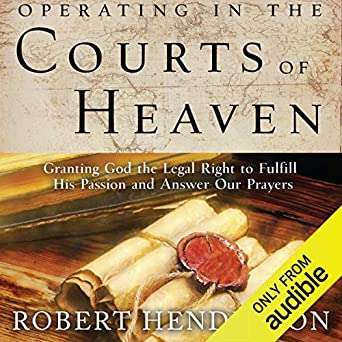 Amazon com: Operating in the Courts of Heaven (Audible Audio Edition