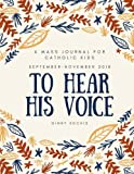 To Hear His Voice: A Mass Journal for Catholic Kids: September - November, 2018 (Volume 2)