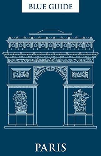Blue Guide Paris: 12th Edition (Blue Guides)