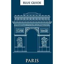 Blue Guide Paris 12th Edition