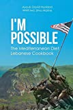 I m Possible: The Mediterranean Diet Lebanese Cookbook