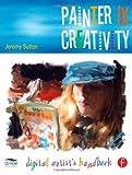 img - for Painter IX Creativity: Digital Artists Handbook by Jeremy Sutton (2005-03-17) book / textbook / text book