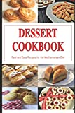 Dessert Cookbook: Fast and Easy Recipes for the Mediterranean Diet: Mediterranean Cookbooks and Cooking (Healthy Whole Food Recipes) Reviews