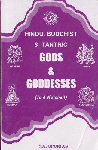 Hindu, Buddhist & Tantric Gods & Goddesses (In a Nutshell)