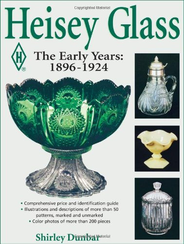 Heisey Glass- The Early Years: 1896-1924