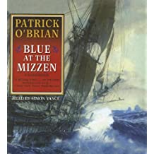 Blue at the Mizzen: Aubrey-Maturin Series Book 20 by Patrick O'Brian (2008-02-01)
