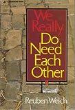 We Really Do Need Each Ot Pb