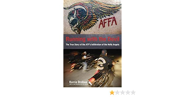 Running with the Devil: The True Story Of The Atf's