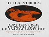 On Justice, Power, and Human Nature : Selections from History of the Peloponnesian War, Thucydides, 0872201694