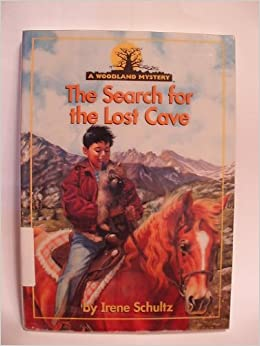 Search for the lost cave a woodland mystery irene schultz search for the lost cave a woodland mystery irene schultz 9780780272323 amazon books fandeluxe Choice Image