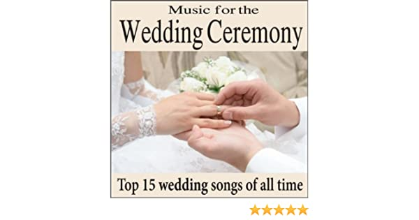 Amazon Music For The Wedding Ceremony Top 15 Piano Songs Of All Time Processionals Interludes Artists MP3