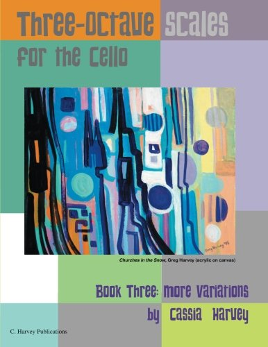 Three-Octave Scales for the Cello, Book Three: More -
