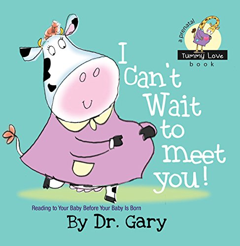 Download I Can't Wait to Meet You! Tummy Love Prenatal Book Series PDF