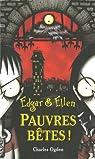 Edgar & Ellen, tome 1 : Pauvres bêtes ! par Ogden
