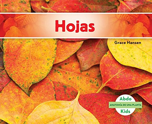 Hojas (Leaves) (Anatomia de Una Planta (Plant Anatomy)) (Spanish Edition) by Abdo Kids