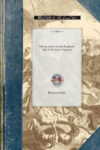 Download History of the Sixtieth Regiment New Yor: From the Commencement of Its Organization in July, 1861, to Its Public Reception at Ogdensburgh as a Veteran Command, January 7th, 1864 (Civil War) pdf epub