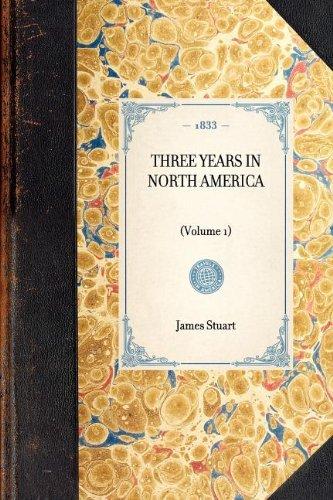 Three Years in North America: (Volume 1) (Travel in America) pdf epub