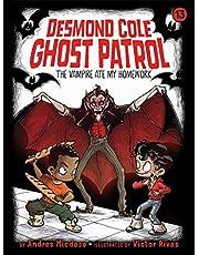 The Vampire Ate My Homework (13) (Desmond Cole Ghost Patrol)