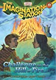 Challenge on the Hill of Fire (Aio Imagination Station Books)