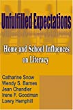 img - for Unfulfilled Expectations: Home and School Influences on Literacy book / textbook / text book
