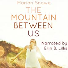 The Mountain Between Us Audiobook by Marian Snowe Narrated by Erin B. Lillis