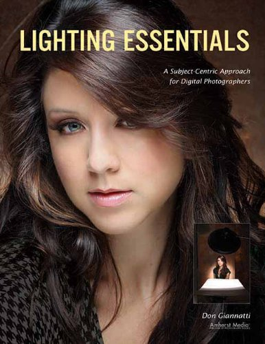 Lighting Essentials: A Subject-Centric Approach for Digital Photographers