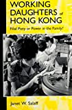Working Daughters of Hong Kong - Filial Piety or Power in the Family? 9780231102254