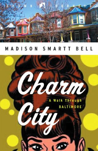 Charm City: A Walk Through Baltimore (Crown Journeys)