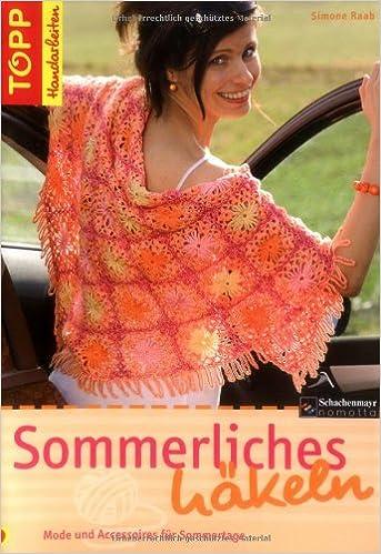 Sommerliches Häkeln: Mode und Accessoires: Amazon.de: Simone Raab ...