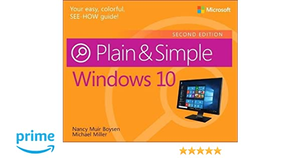 amazoncom windows 10 plain simple 2nd edition 9781509306732 nancy muir boysen michael miller books