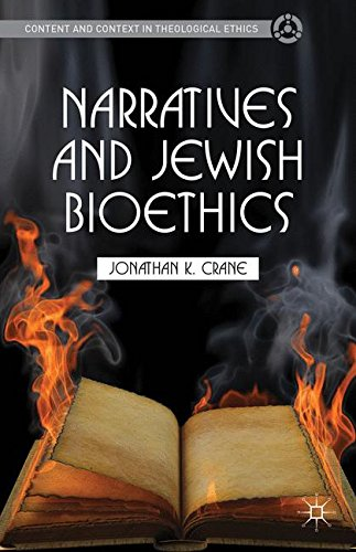 Narratives and Jewish Bioethics (Content and Context in Theological Ethics) by Brand: Palgrave Macmillan