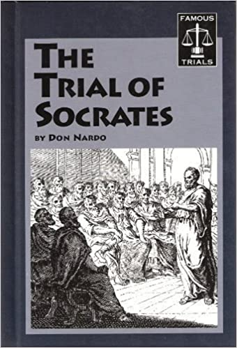 The Trial of Socrates (Famous Trials): Don Nardo: 9781560062677 ...
