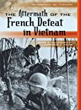 The Aftermath of the French Defeat in Vietnam, Mark E. Cunningham and Lawrence Zwier, 082259093X